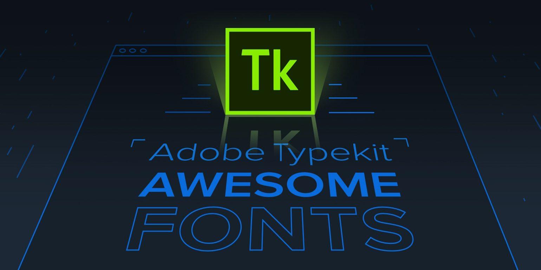 Cẩm nang sử dụng Typekit trong lập trình web
